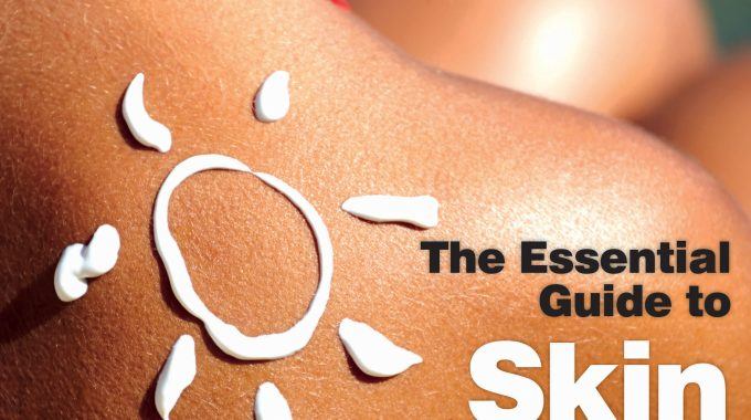 07 The Essential Guide To Skin Cancer