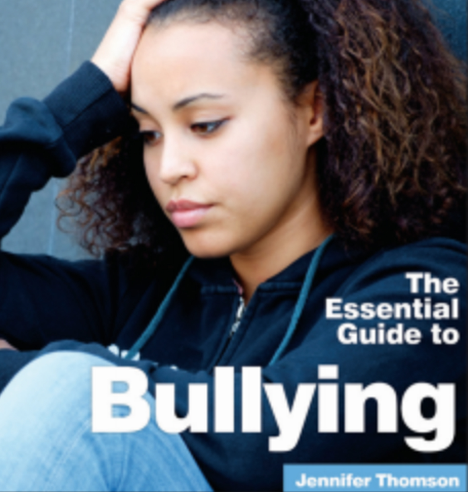 The Essential Guide To Bullying