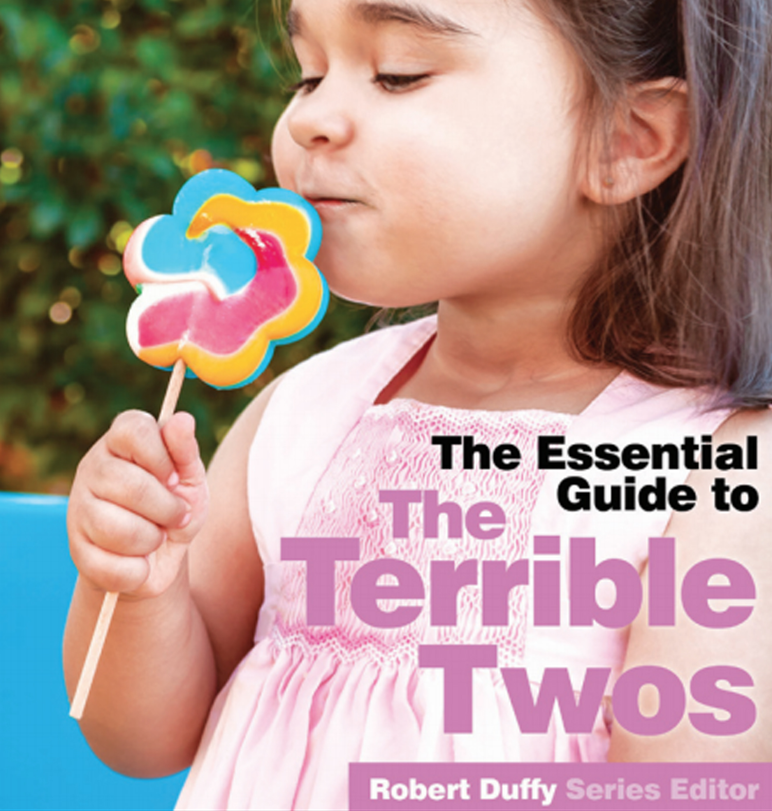 The Essential Guide to The Terrible Twos
