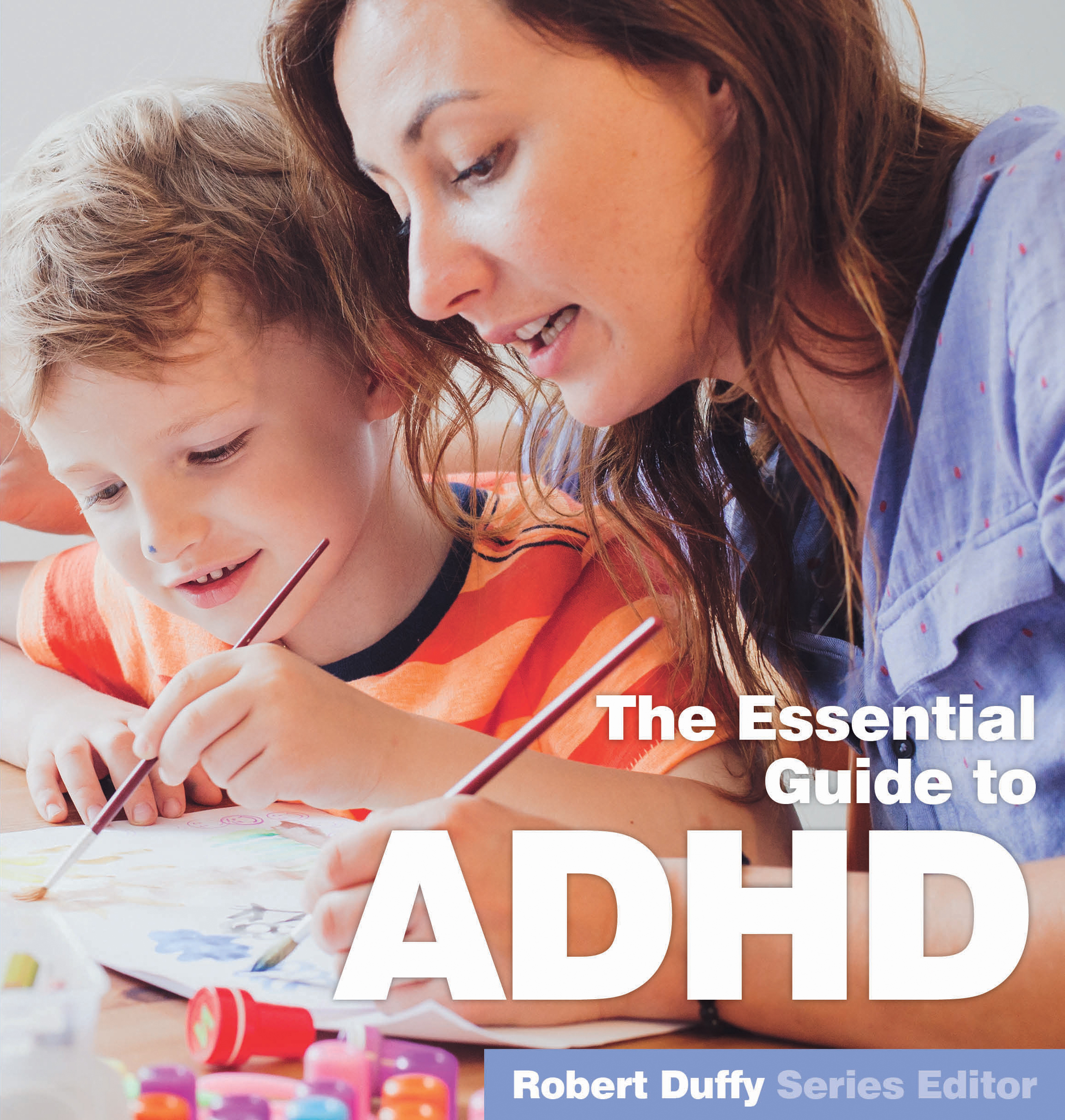 The Essential Guide to ADHD