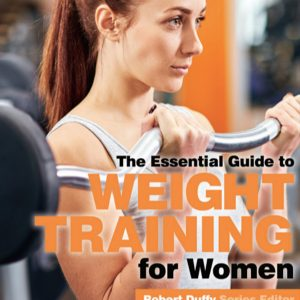 The Essential Guide To Weight Training For Women