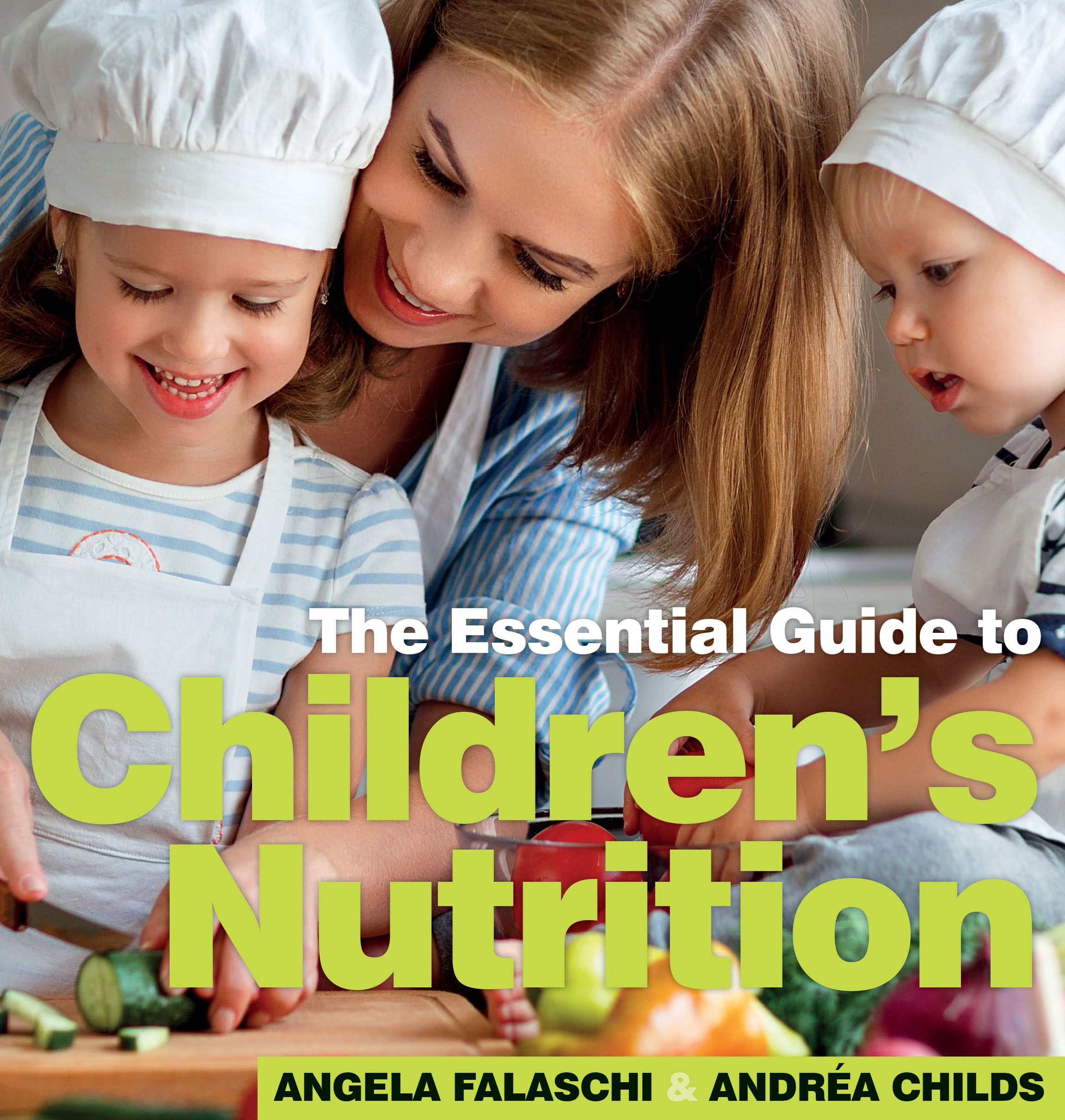 The Essential Guide To Children's Nutrition