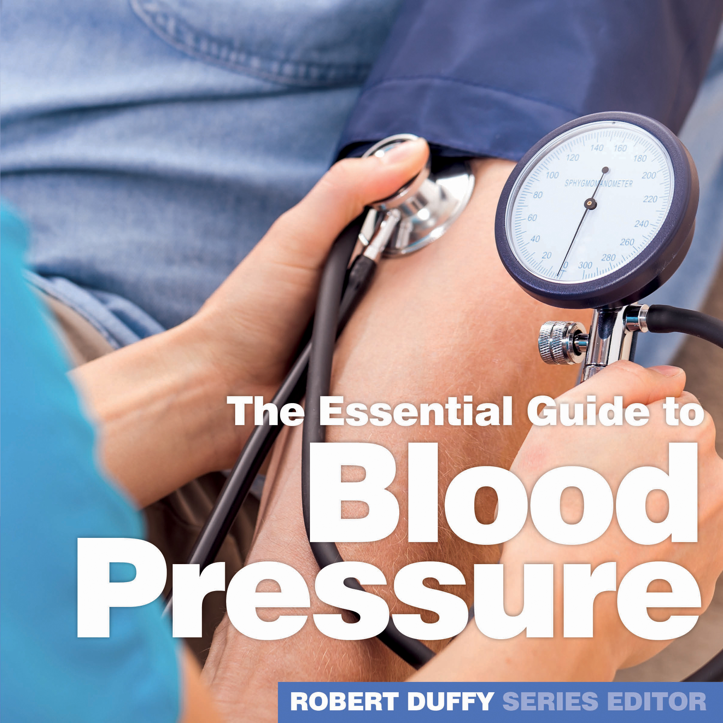 The Essential Guide to Blood Pressure