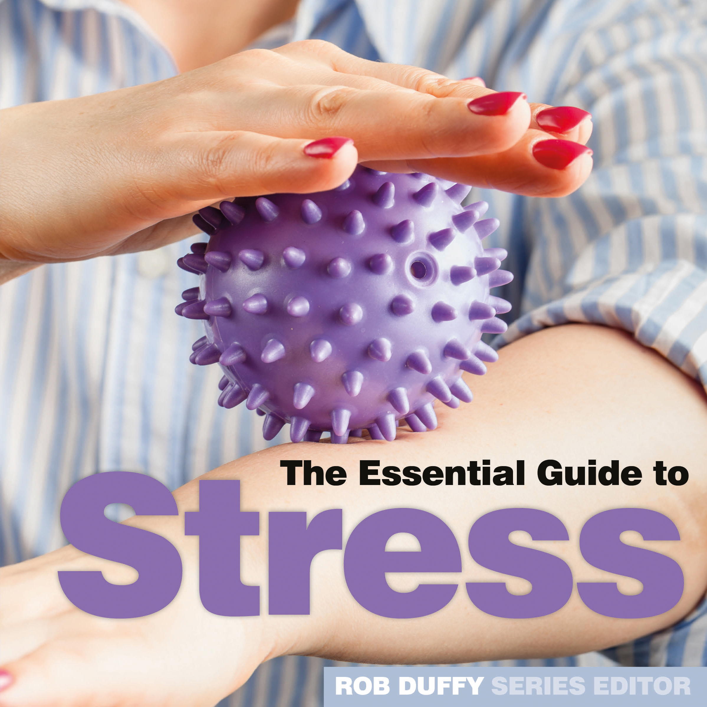 Stress The Essential Guide
